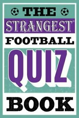 The Strangest Football Quiz Book by Andrew Ward 9781911622192 | Brand New