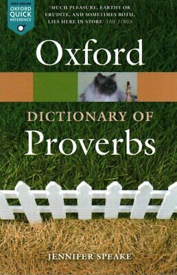 Oxford Dictionary of Proverbs by Jennifer Speake 9780198734901   Brand New