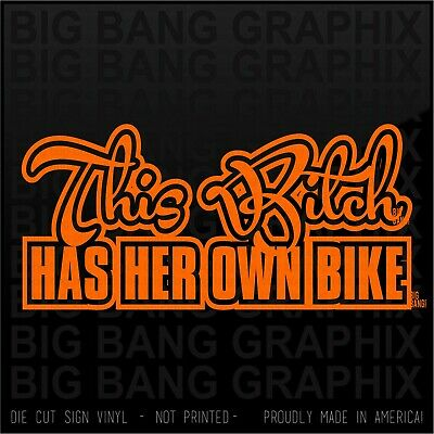 Woman Biker Decal This B Has Her Own Bike Vinyl Car TRUCK Window Sticker DIe Cut