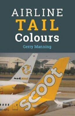Airline Tail Colours - 5th Edition by Gerry Manning 9781910809327 | Brand New