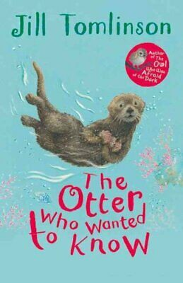 The Otter Who Wanted to Know by Jill Tomlinson (2014, Paperback)