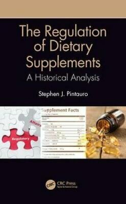 The Regulation of Dietary Supplements A Historical Analysis 9781138337541