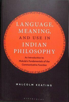 Language, Meaning, and Use in Indian Philosophy An Introduction... 9781350060760