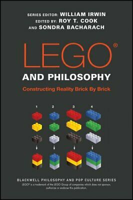 LEGO and Philosophy: Constructing Reality Brick By Brick by John Wiley & Sons...