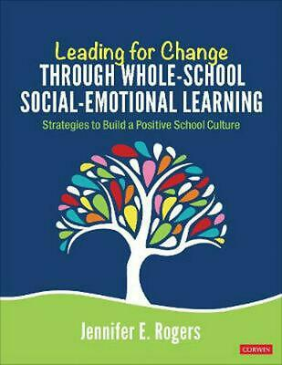 Leading for Change Through Whole-School Social-Emotional Learning: Strategies to