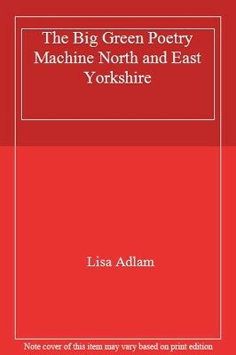 The Big Green Poetry Machine North and East Yorkshire-Lisa Adlam