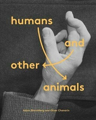 Humans and Other Animals: An A-Z in Sign Language-Adam Broomberg,Oliver Chanari