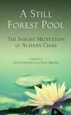 A Still Forest Pool The Insight Meditation of Achaan Chah 9780835605977
