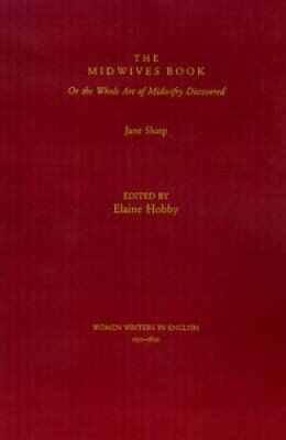 The Midwives Book: or The Whole Art of Midwifery Discovered by Jane Ashton...