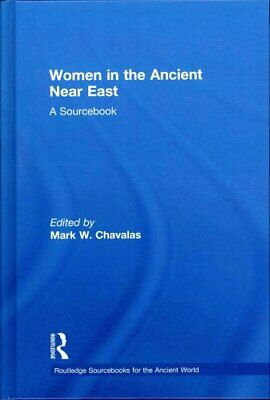 Women in the Ancient Near East: A Sourcebook by Taylor & Francis Ltd...