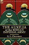 The Auxilia of the Roman Imperial Army by G L Cheesman (Paperback / softback,...