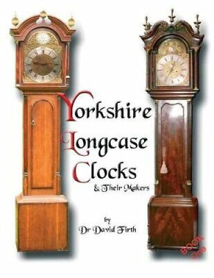 An Exhibition of Yorkshire Grandfather Clocks - Yorkshire Longc... 9780956148001