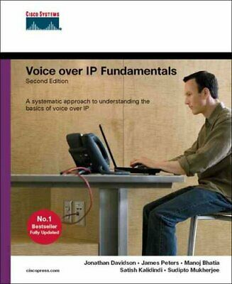 Voice over IP Fundamentals by Jonathan Davidson 9781587052576 | Brand New