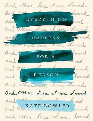 Everything Happens for a Reason by Kate Bowler (E-B0K&AUDI0B00K||E-MAILED) #17