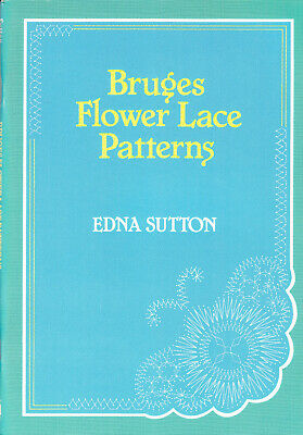 Bruges Flower Lace Patterns by Edna Sutton 1988 1st Ed Book Dryad Press