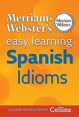 Merriam-Webster's Easy Learning Spanish Idioms (Spanish and English Edition) by