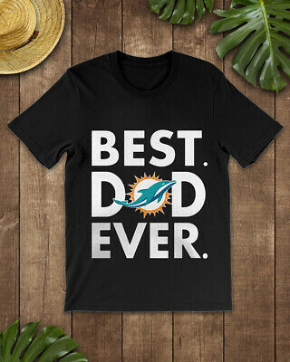 online retailer bd3ce 240bb AWESOME FATHERS DAY Gift, Miami Dolphins T Shirt, Best Dad ...