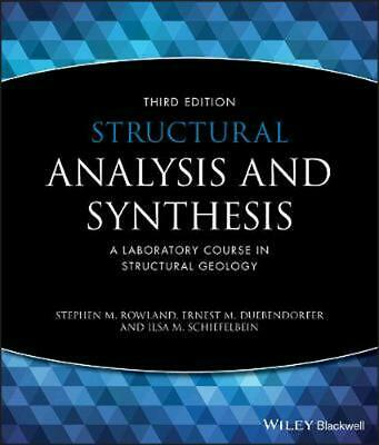 Structural Analysis and Synthesis: A Laboratory Course in Structural Geology by
