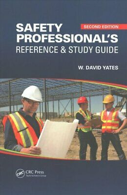 Safety Professional's Reference and Study Guide by W. David Yates 9781138892972