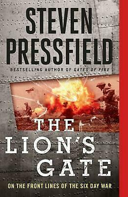The Lion's Gate: On the Front Lines of the Six Day War by Steven Pressfield (Eng