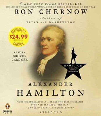 Alexander Hamilton by Ron Chernow (2016, CD, Abridged)