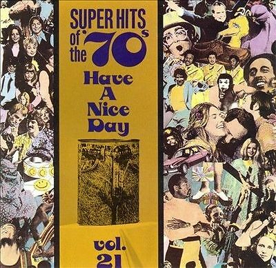 Super Hits of the '70s: Have a Nice Day, Vol. 21 by Various Artists