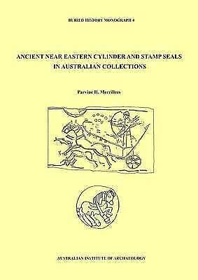 Ancient Near Eastern Cylinder and Stamp Seals in Australian Collections by...