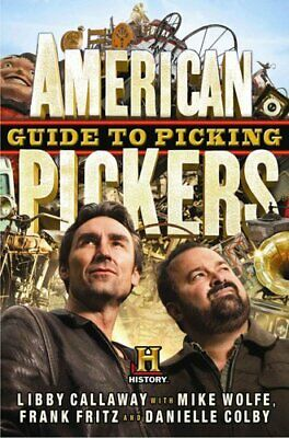 American Pickers Guide To Picking by Libby Callaway 9781401324483 | Brand New