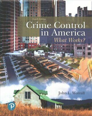 Crime Control in America What Works? by John L. Worrall 9780134848181