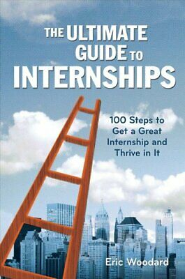The Ultimate Guides: The Ultimate Guide to Internships : Everything You Need...