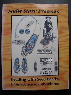 BEADING WITH SEED BEADS, GEM STONES & CABOCHONS by SADIE STARR