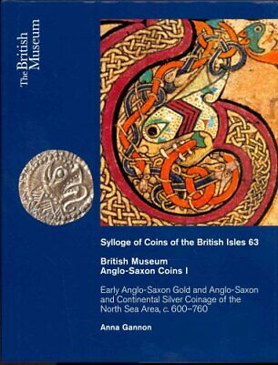 British Museum Anglo-Saxon Coins I : Early Anglo-Saxon Gold and Continental...
