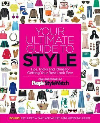 People StyleWatch Your Ultimate Guide to Style : Everything You Need to...