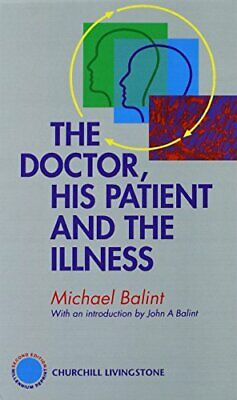 The Doctor, His Patient and the Illness, Balint 9780443064609 Free Shipping..