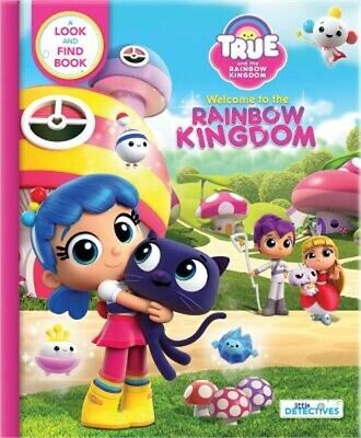 True and the Rainbow Kingdom: Welcome to the Rainbow Kingdom (Little Detectives)