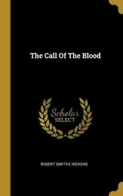 The Call Of The Blood by Robert Smythe Hichens 9781010728085 | Brand New