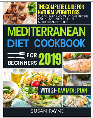 Mediterranean Diet Cookbook for Beginners 2019 – The Complete Guide ...Eb00k/PDF