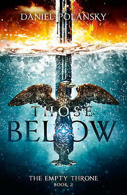 Those Below: The Empty Throne Book 2 ' Polansky, Daniel