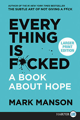 Everything Is F*cked: A Book About Hope [Large Print] ' Manson, Mark