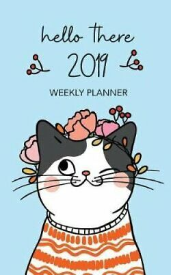 Hello There 2019 Weekly Planneer 5 X 8 Weekly Calendar with 30 ... 9781726306270