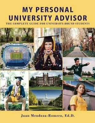 My Personal University Advisor The Complete Guide for Universit... 9781732517103