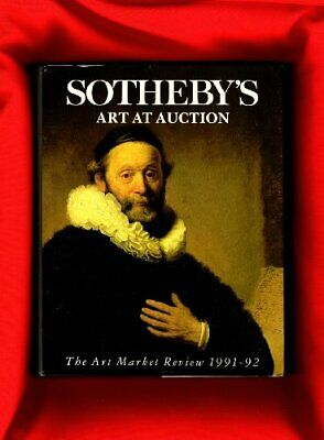 Sothebys Art at Auction 1991-92: 1991-92: The Art Market Review, , Used; Good Bo