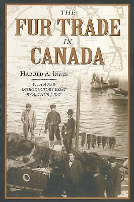 The Fur Trade in Canada : An Introduction to Canadian Economic History by...