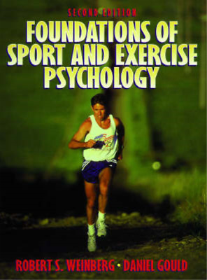 Foundations of Sport and Exercise Psychology, Weinberg, Robert S. & Gould, Danie