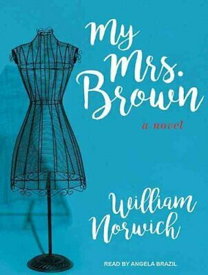 My Mrs. Brown : A Novel by William Norwich (2016, CD, Unabridged)