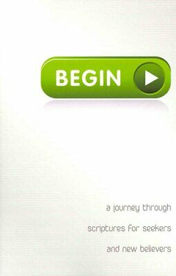 Begin A Journey Through Scriptures for Seekers and New Believers 9780890516300