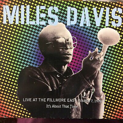 MILES DAVIS Live AT FILLMORE EAST 1970 Its About That Time 2cd Bitches Brew