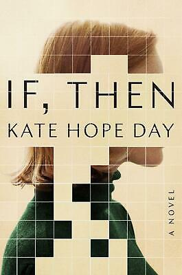 Kate Hope Day ~ If, Then 9781984854704