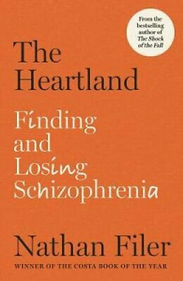 The Heartland finding and losing schizophrenia by Nathan Filer 9780571345953