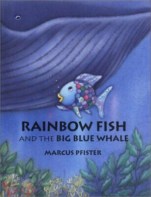 (Good)-Rainbow Fish and the Big Blue Whale (Rainbow Fish & friends) (Hardcover)-